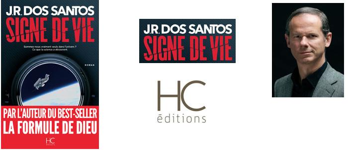 A lire absolument le dernier J.R DOS SANTOS : SIGNE DE VIE